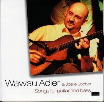 Wawau Adler -Songs for guitar and bass