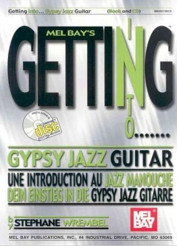 Stephane Wrembel Getting Into Gypsy Jazz Guitar [With Companion CD]